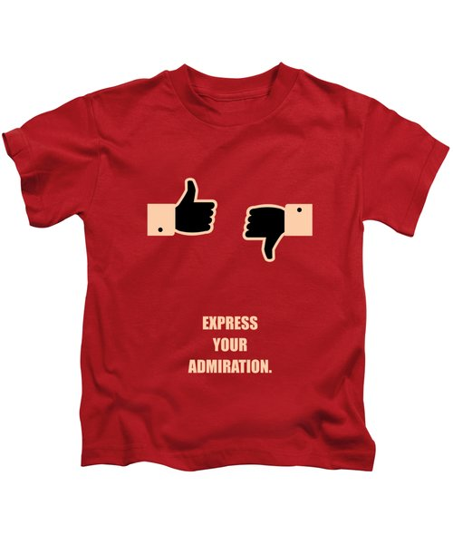 Express Your Admiration Life Motivational Quotes Poster Kids T-Shirt