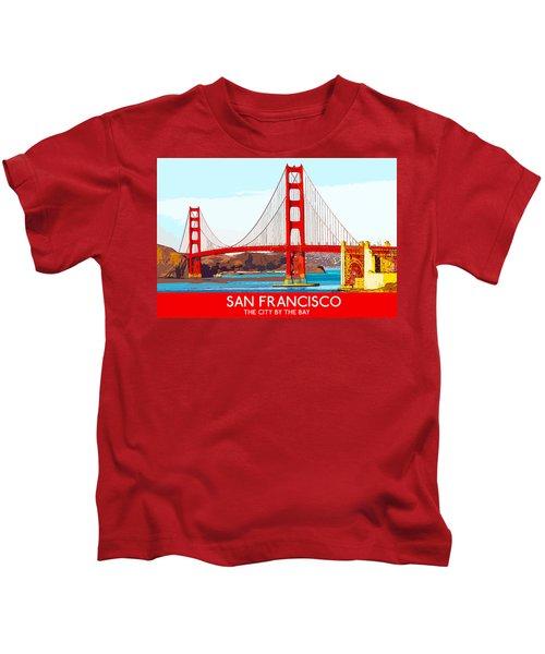 Golden Gate Bridge San Francisco The City By The Bay Kids T-Shirt