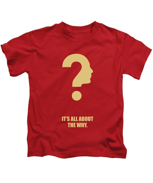 Its All About The Why Inspirational Quotes Poster Kids T-Shirt