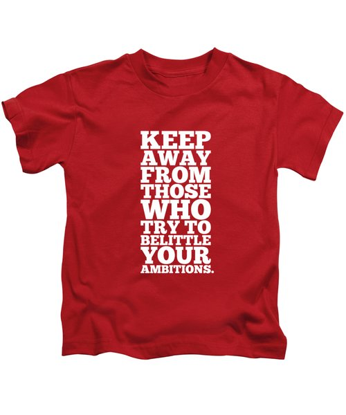 Keep Away From Those Who Try To Belittle Your Ambitions Gym Motivational Quotes Poster Kids T-Shirt