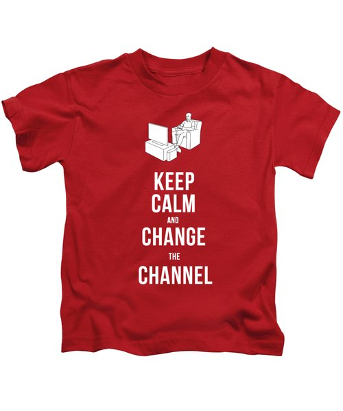Keep Calm And Change The Channel Tee Kids T-Shirt by Edward Fielding