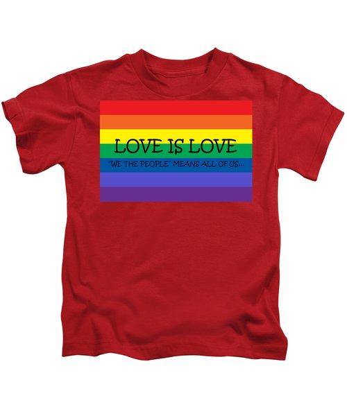 Love Is Love Kids T-Shirt