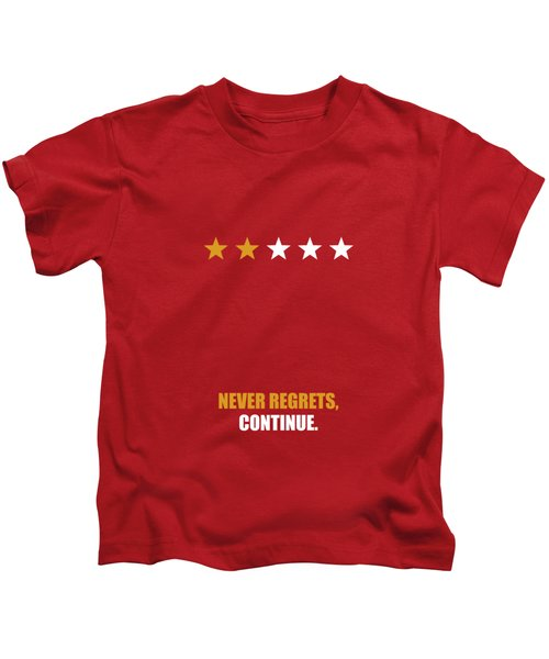 Never Regrets, Continue Motivational Quotes Poster Kids T-Shirt