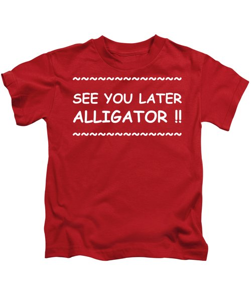 See You Later Alligator Kids T-Shirt by Michelle Saraswati