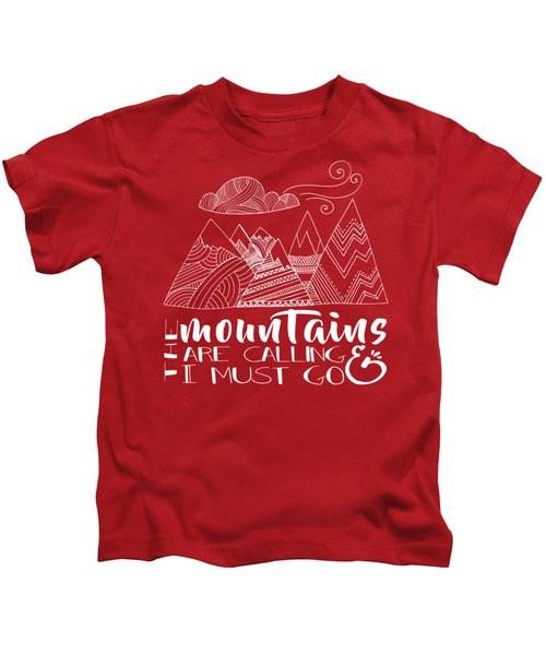 The Mountains Are Calling Kids T-Shirt
