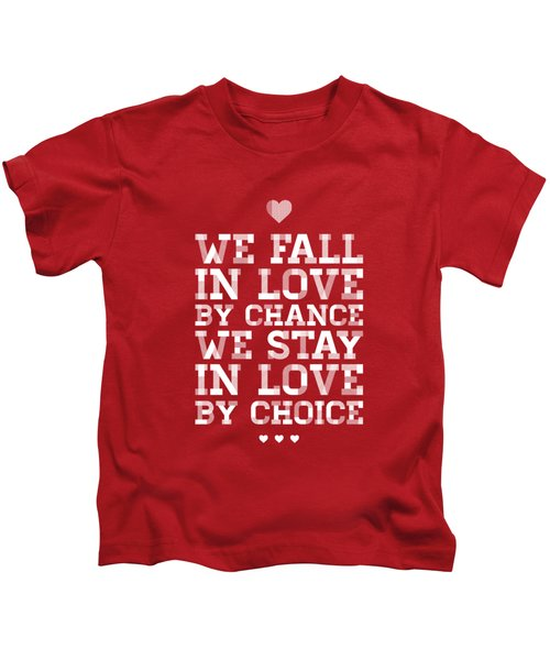 We Fall In Love By Chance: Valentine Kids T-Shirts