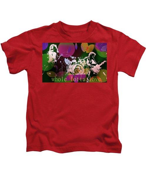 Whole Lotta Love  Kids T-Shirt