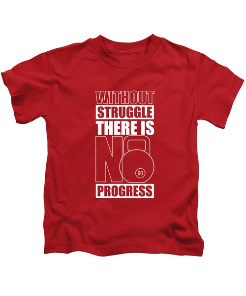 Without Struggle There Is No Progress Gym Motivational Quotes Poster Kids T-Shirt