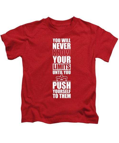 You Will Never Know Your Limits Until You Push Yourself To Them Gym Motivational Quotes Poster Kids T-Shirt