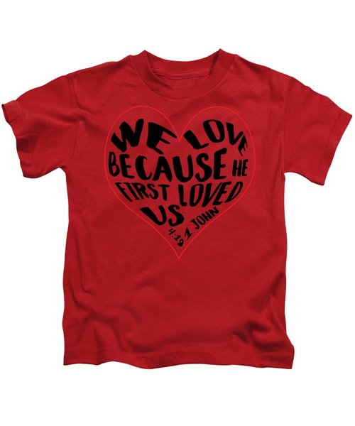 He First Loved Us Kids T-Shirt