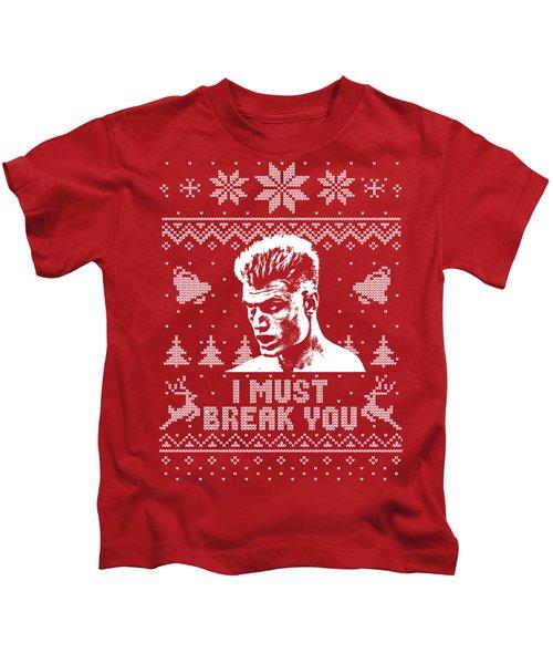 I Must Break You Christmas Shirt Kids T-Shirt