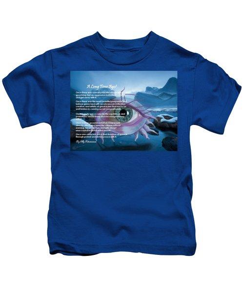 A Long Time Ago Kids T-Shirt