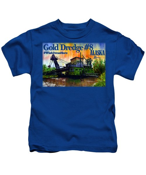 Fairbanks Alaska Gold Dredge 8 Shirt Kids T-Shirt