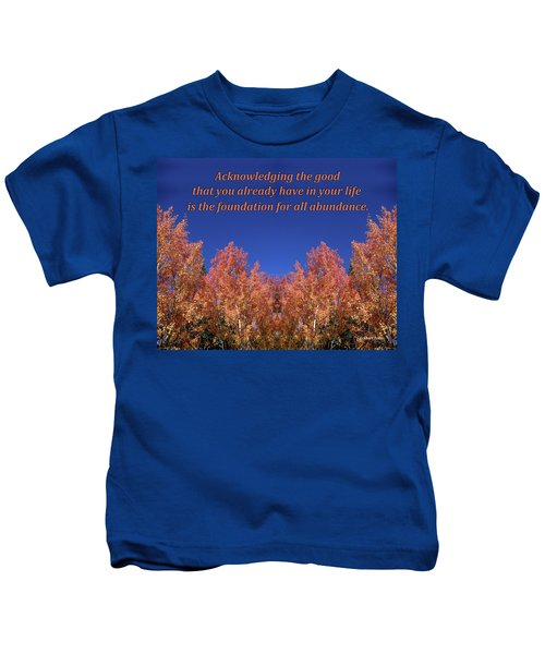 Gratitude Is The Foundation For Abundance Kids T-Shirt