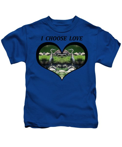 I Chose Love With A Heart Framing Blue Herons Kids T-Shirt