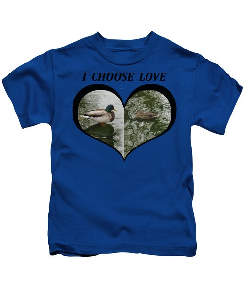I Choose Love With A Pair Of Mallard Ducks In A Heart Kids T-Shirt