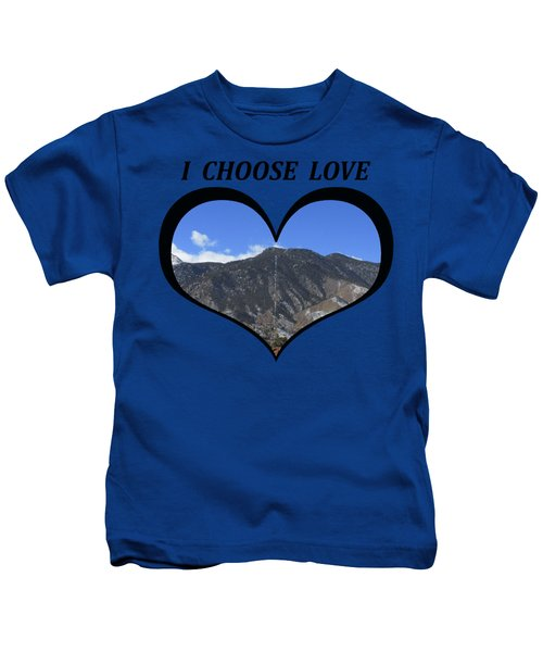 I Choose Love With The Manitou Springs Incline In A Heart Kids T-Shirt