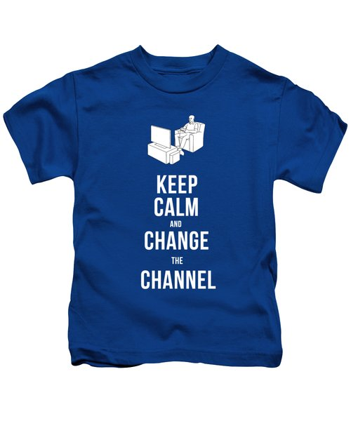 Keep Calm And Change The Channel Tee Kids T-Shirt