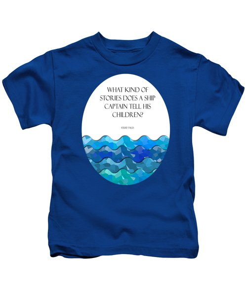 Maritime Humor For A Nursery Room Kids T-Shirt by Liesl Marelli