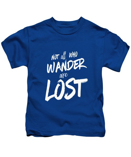 Not All Who Wander Are Lost Tee Kids T-Shirt