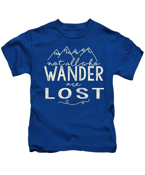 Not All Who Wander Kids T-Shirt