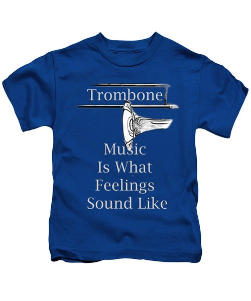 Trombone Is What Feelings Sound Like 5585.02 Kids T-Shirt