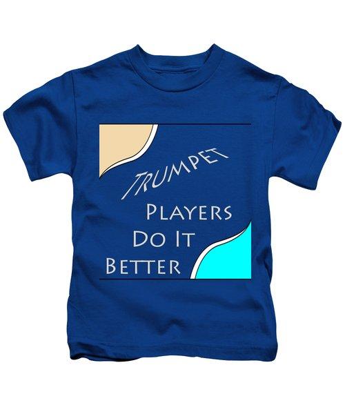 Trumpet Players Do It Better 5653.02 Kids T-Shirt