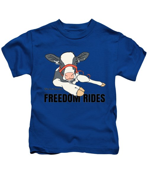 We Do It For The Freedom Rides Kids T-Shirt