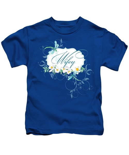 Wifey New Bride Dragonfly W Daisy Flowers N Swirls Kids T-Shirt