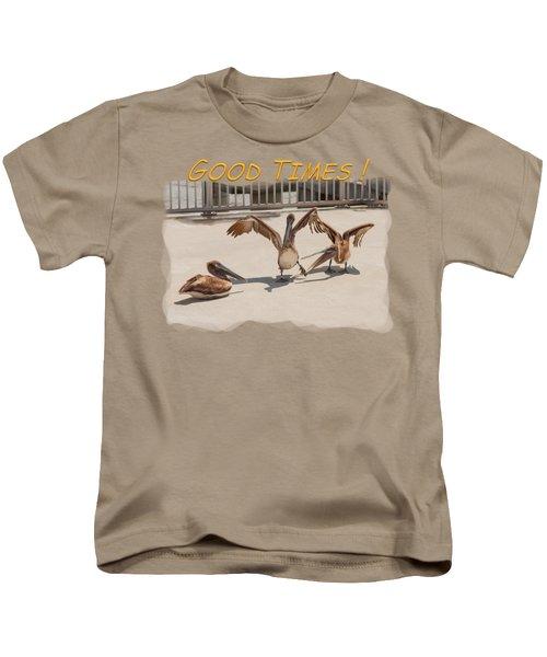 Good Times Kids T-Shirt