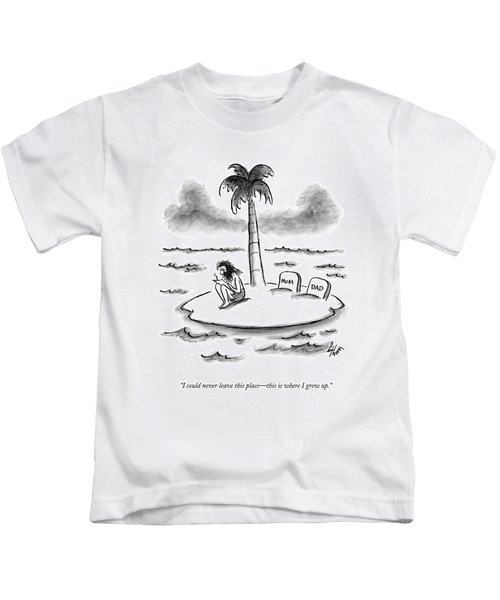 I Could Never Leave This Place - This Is Where Kids T-Shirt