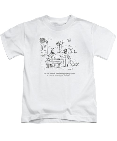 Quit Worrying About Corroborating Your Sources - Kids T-Shirt