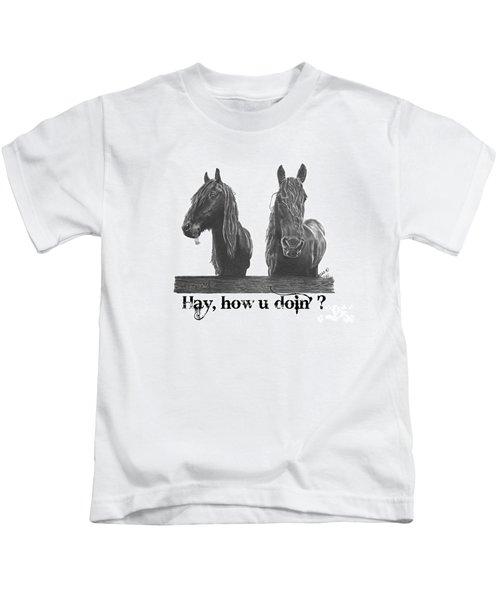 Hay How U Doin Kids T-Shirt