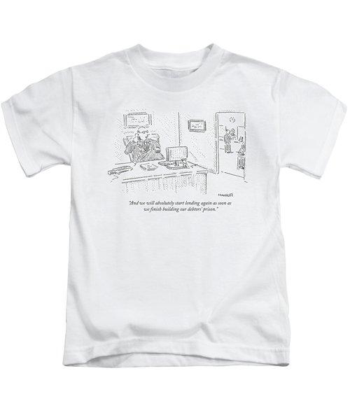 And We Will Absolutely Start Lending Kids T-Shirt