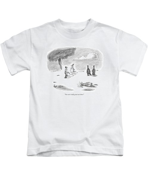 You Were Really Great Out There! Kids T-Shirt
