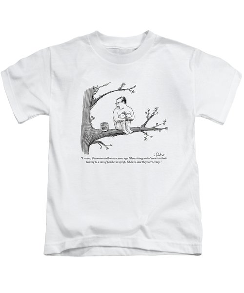 A Naked Man Sitting On A Tree Branch Is Talking Kids T-Shirt