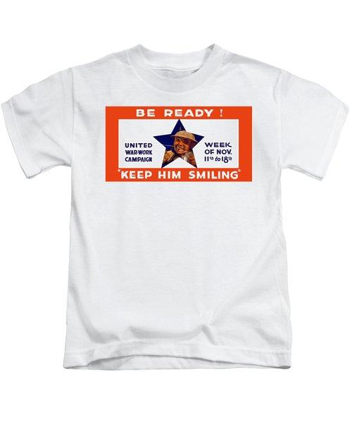 Be Ready - Keep Him Smiling Kids T-Shirt