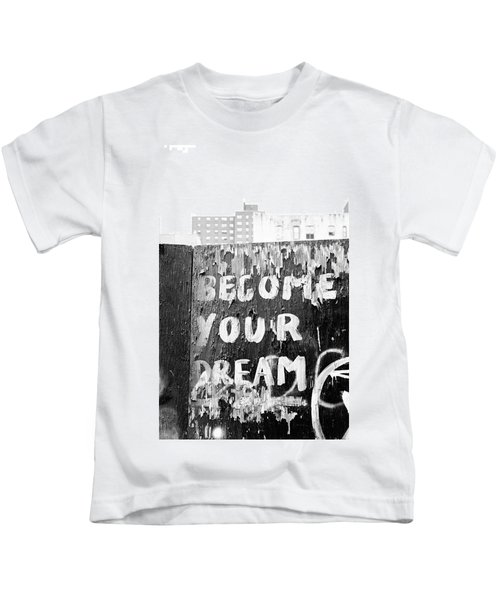 Become Your Dream Kids T-Shirt