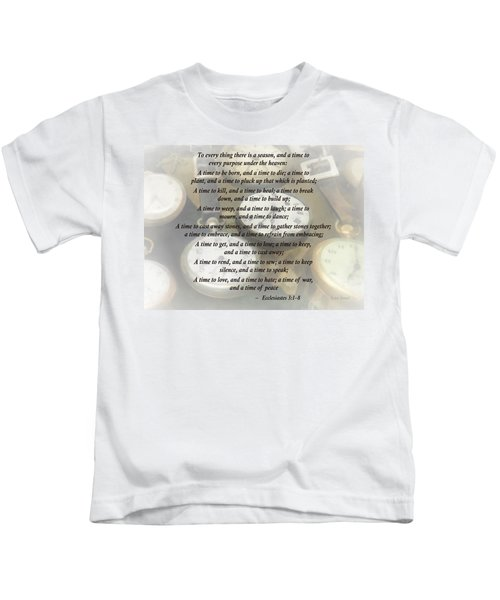 Ecc 3 1-8 To Every Thing There Is A Season Kids T-Shirt