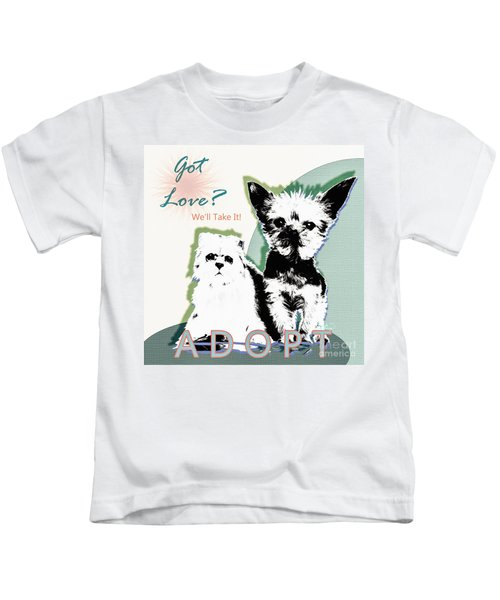 Got Love Adopt A Pet Poster Art Kids T-Shirt
