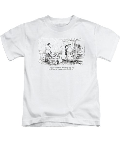 Gotta Run, Sweetheart. By The Way, That Was One Kids T-Shirt