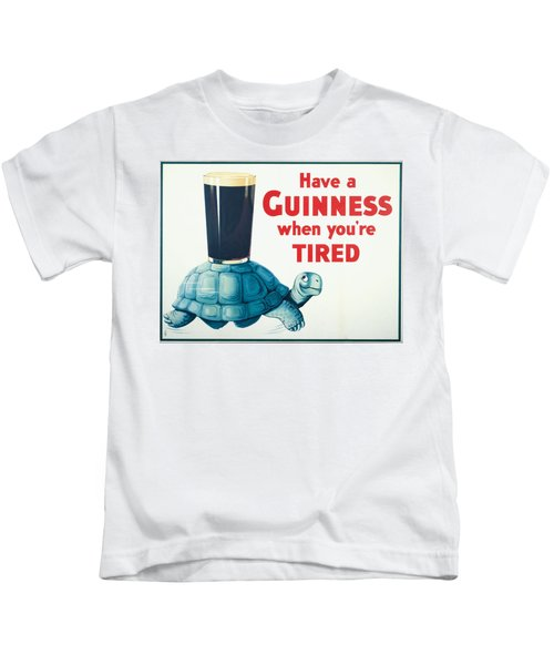 Have A Guinness When You're Tired Kids T-Shirt