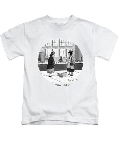 He's Part Bok Choy Kids T-Shirt