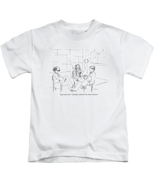 I Got Married - I Finally Realized I'm Kids T-Shirt