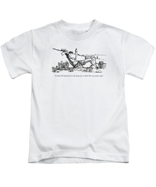 I Think I'll Head Back To The House For A Little Kids T-Shirt