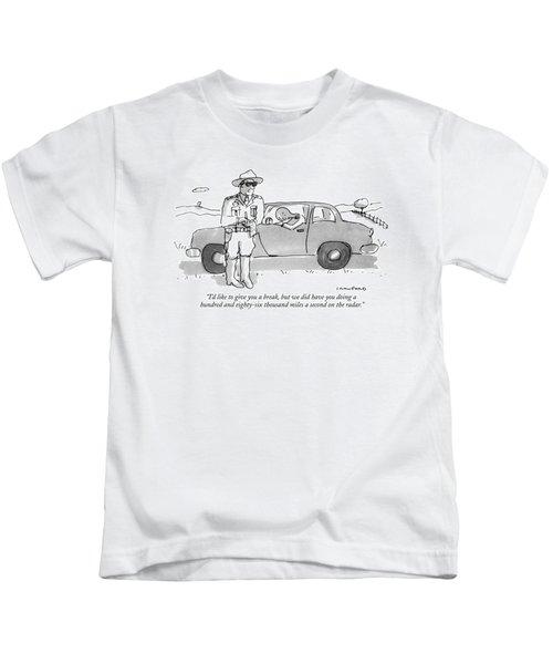 I'd Like To Give You A Break Kids T-Shirt