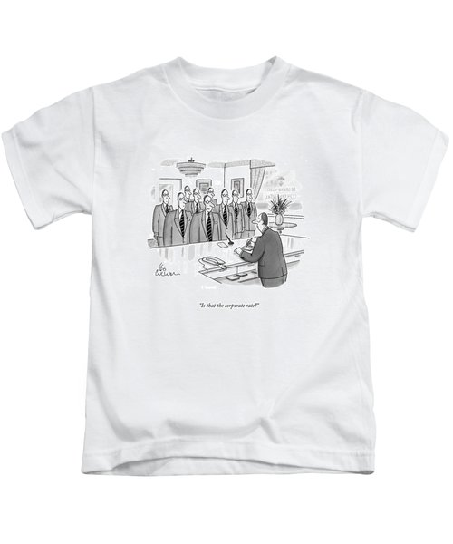 Is That The Corporate Rate? Kids T-Shirt