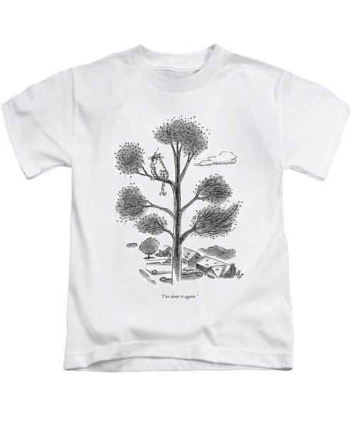 I've Done It Again Kids T-Shirt