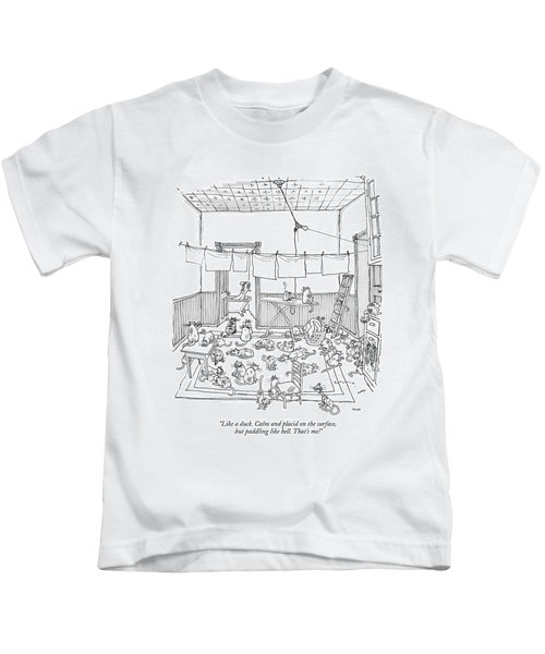 Like A Duck. Calm And Placid On The Surface Kids T-Shirt
