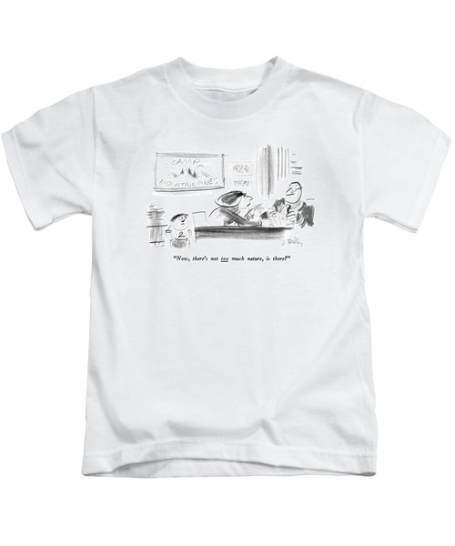 Now, There's Not Too Much Nature, Is There? Kids T-Shirt